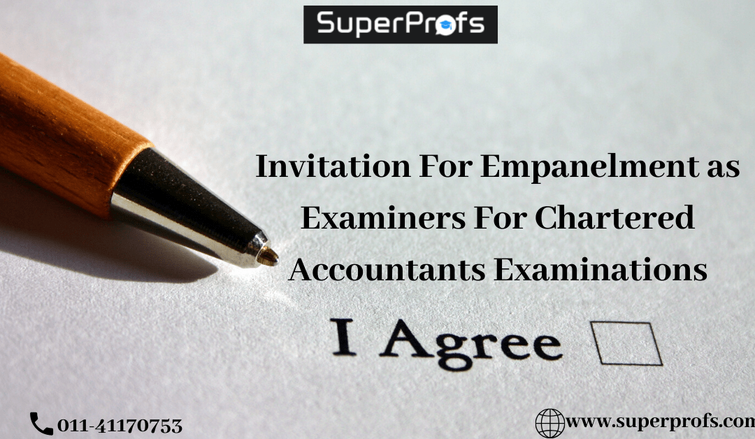 Invitation For Empanelment as Examiners For Chartered Accountants Examinations