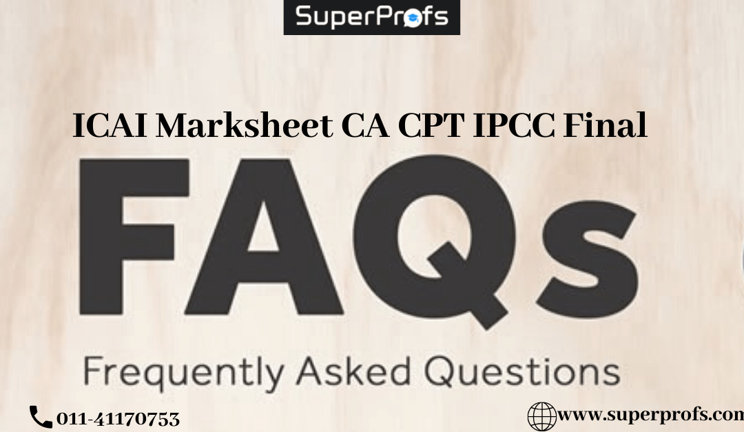 ICAI Marksheet CA CPT IPCC Final Frequently Asked Questions of 2019