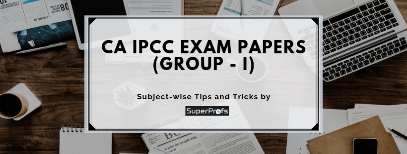 How to write CA IPCC exam papers (Group I)