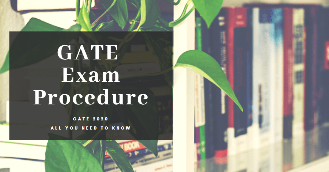 GATE Exam Procedure – All You Need to Know