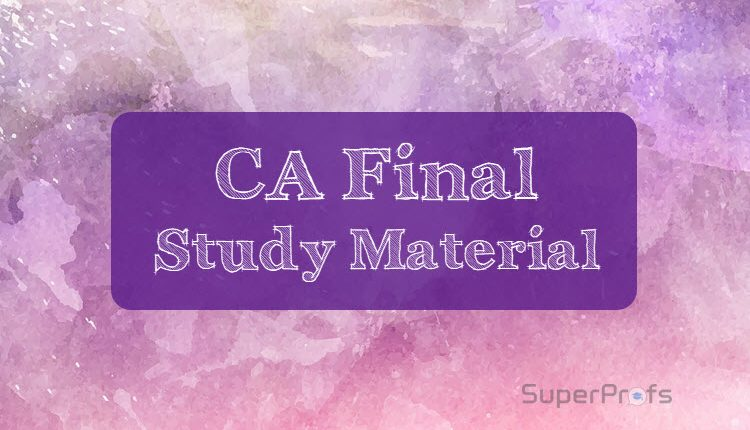 CA Final Study Material for May 2018
