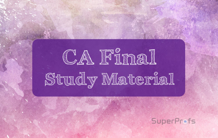 CA Final Study Material for May 2019 (Old + New Syllabus)