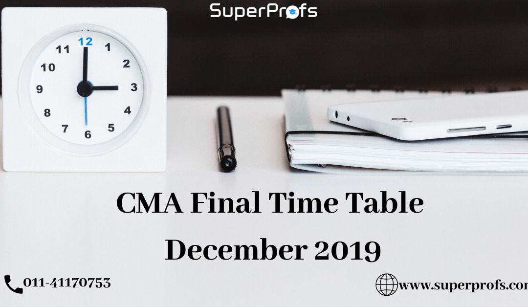 CMA Final Time Table Dec 2019 – Exam Dates