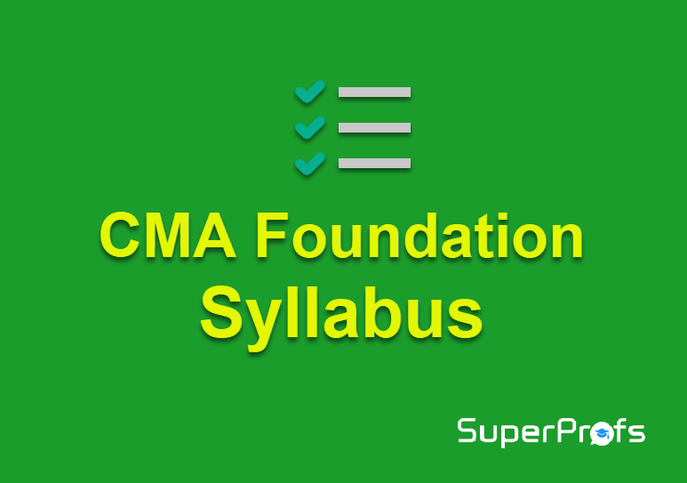 CMA Foundation Syllabus Dec 2018 - New Syllabus with Subject wise details