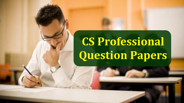CS Professional Capital Commodity and Money Market Question Papers – Previous Years