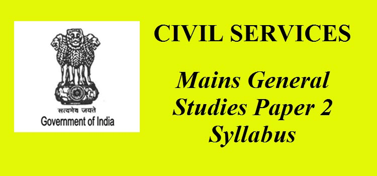 Civil Services Mains General Studies Paper 2 Syllabus