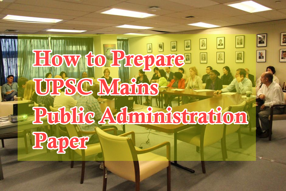 How to Prepare UPSC Mains Public Administration Paper 2019