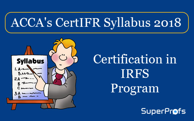 CertIFR Syllabus 2018 - ACCA Certification in IRFS Program Syllabus