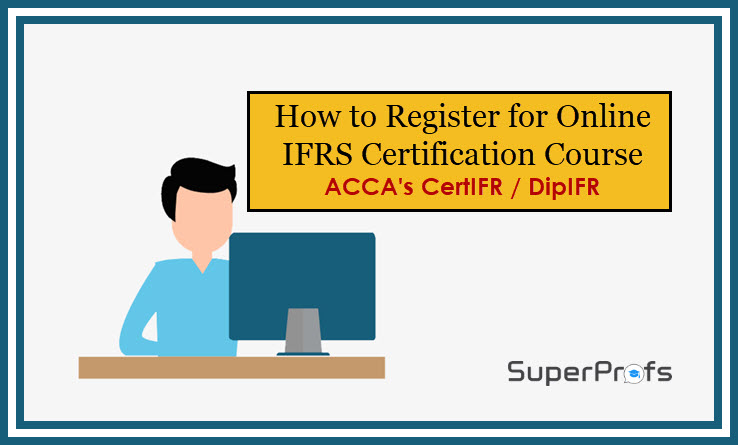 How to register for Online IFRS Certification Course - CertIFR - DipIFR