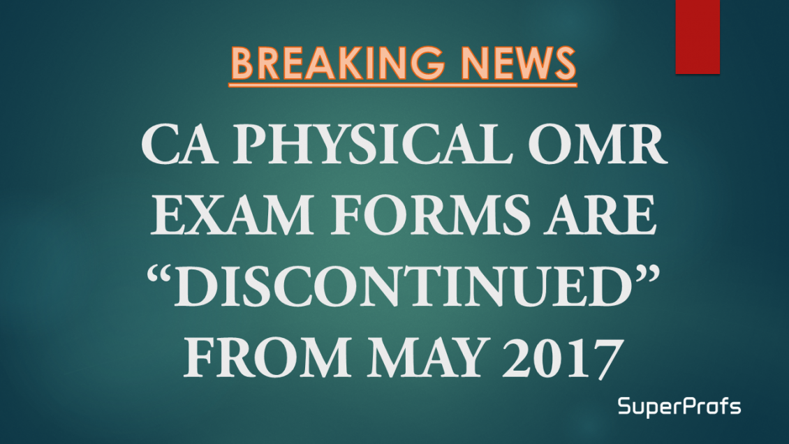 CA-Physical-OMR-Exam-Forms-are-discontinued-from-May-2017