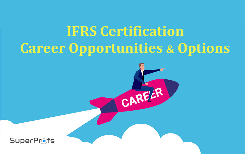 IFRS Certification Career Opportunities, Advantages, Career Options