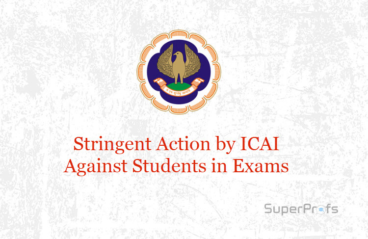 Imp News For CA Students Stringent Action by ICAI Against Students in Exams