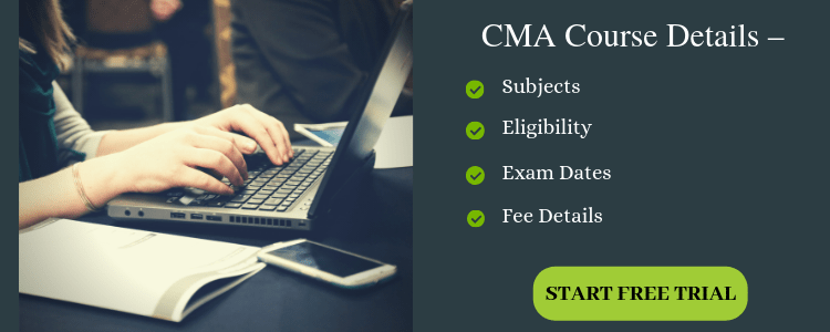 CMA Course Details – Subjects, Eligibility, Exam Dates and Fee Details | ICMAI 2019 – 2020