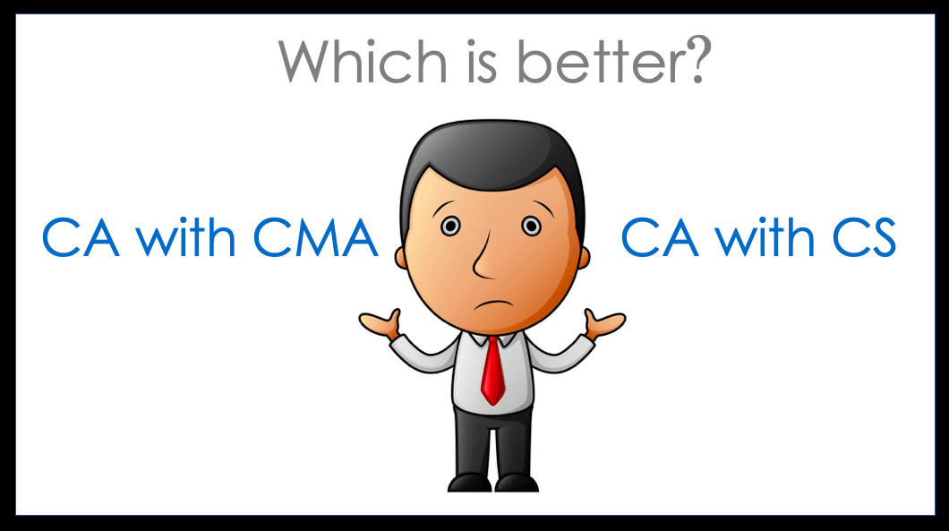 CA with CMA or CA with CS which is better ?