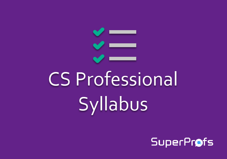 CS Professional Syllabus Dec 2018 - New Syllabus with Subject wise details