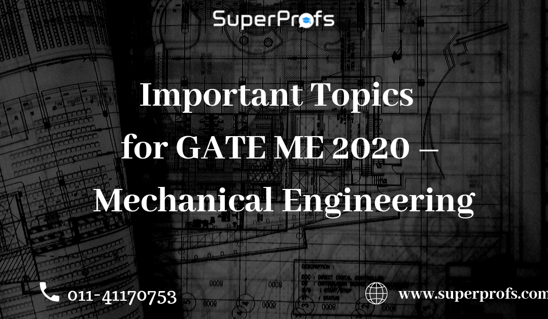 Important Topics for GATE ME 2020 – Mechanical Engineering