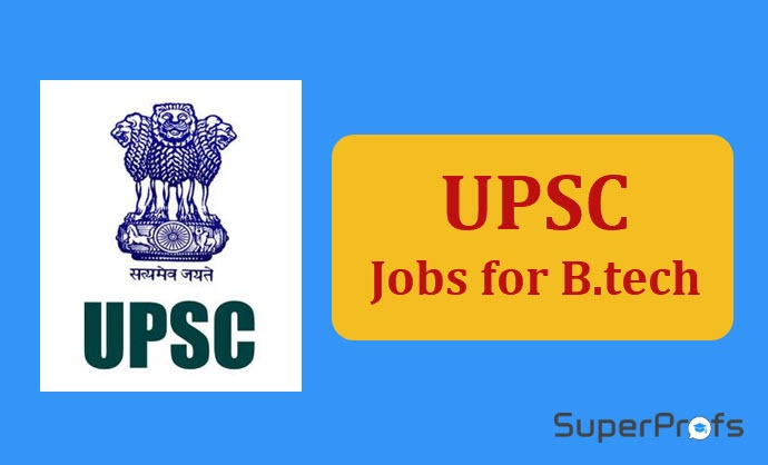 Latest UPSC Jobs for B.Tech, B.E and Any Graduates