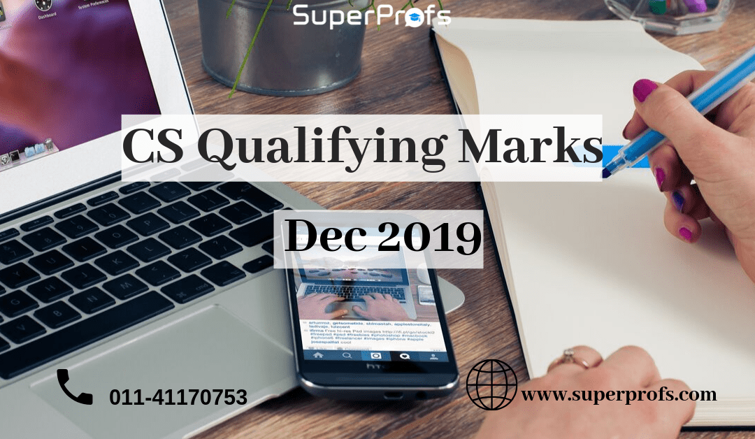CS Qualifying Marks Dec 2019 – Foundation Executive & Professional Exams