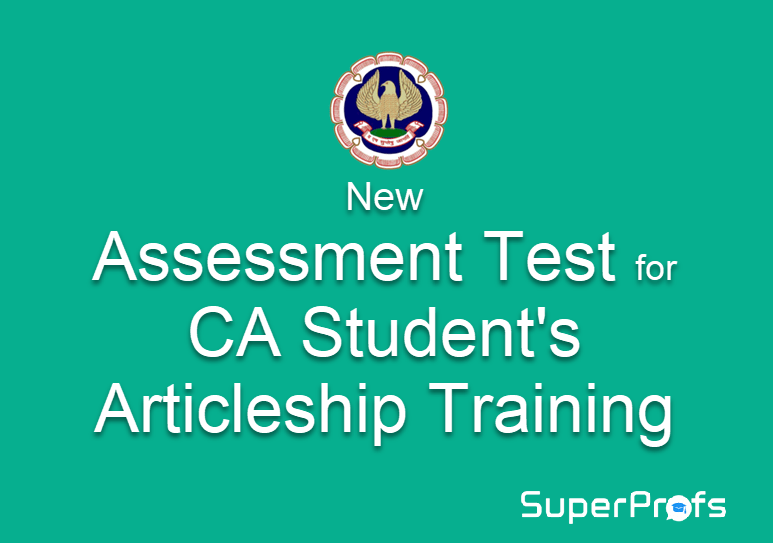 Test for CA Student's Articleship Training – New Assessment Test by ICAI