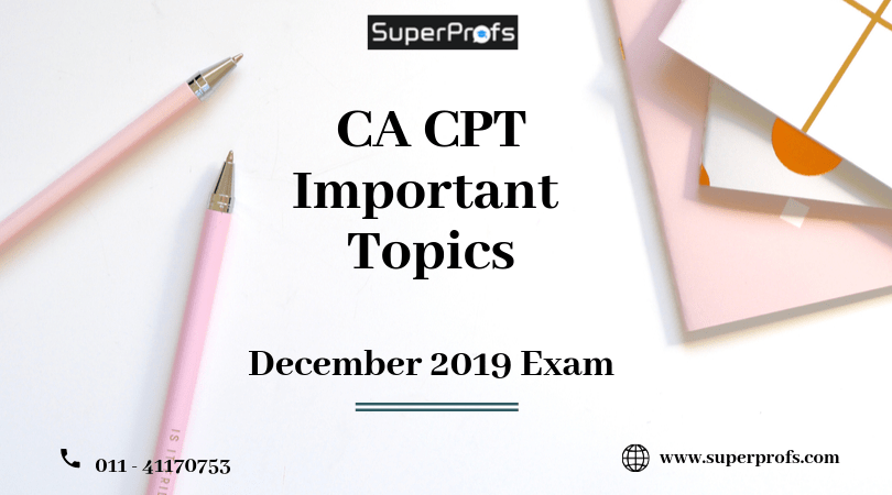 CA CPT Important Questions | Topics | Chapters for December 2019