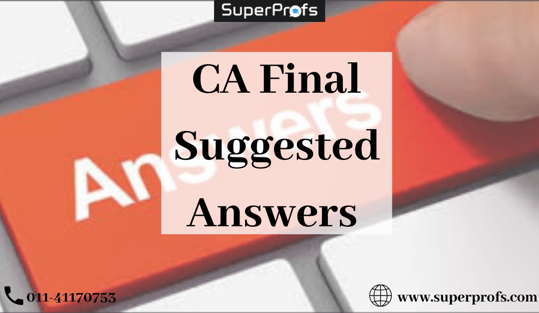 Download CA Final Suggested Answers November 2019