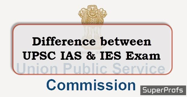 Difference between UPSC IAS & IES Exam