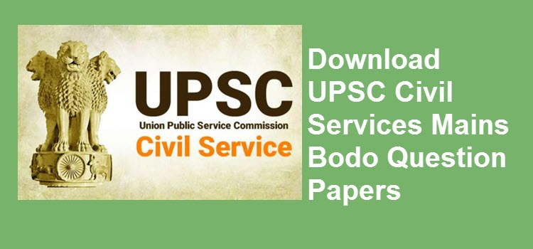 Download UPSC Civil Services Mains Bodo Question Papers