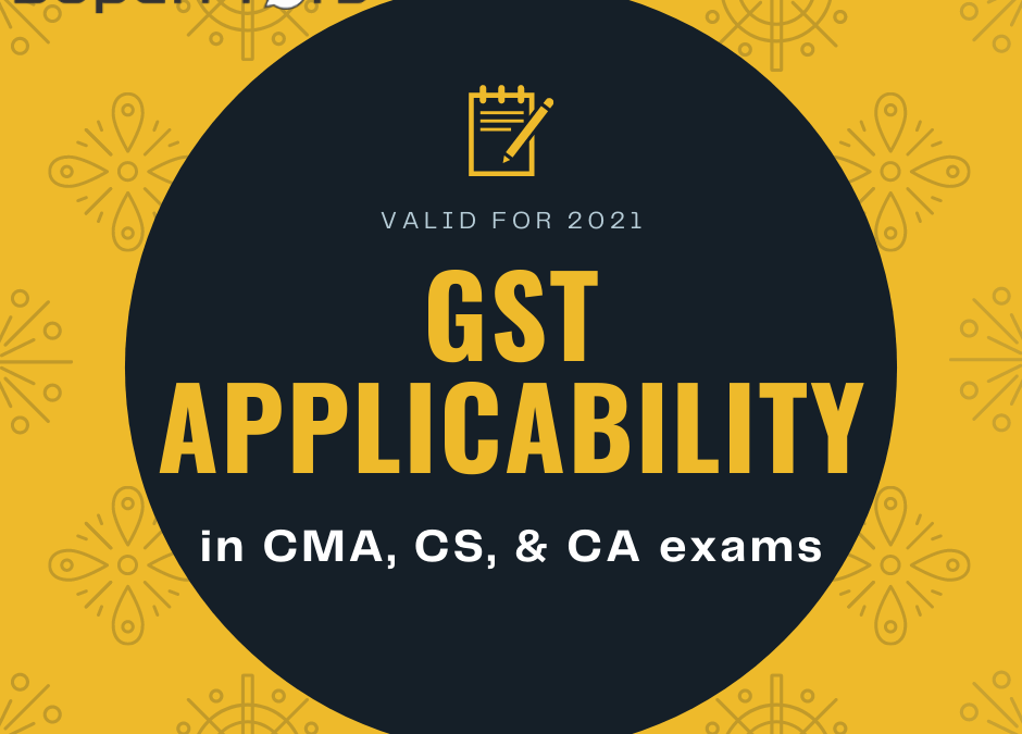 GST Applicability in CS | Changes in CS Exam due to GST applicabilty