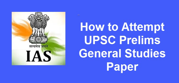 How to Attempt UPSC Prelims General Studies Paper 2019