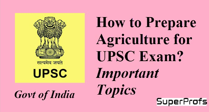 How to Prepare Agriculture for UPSC Exam - Important Topics