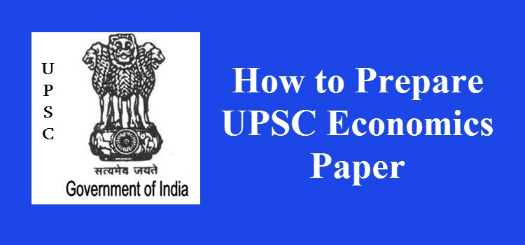 How to Prepare UPSC Economics Paper