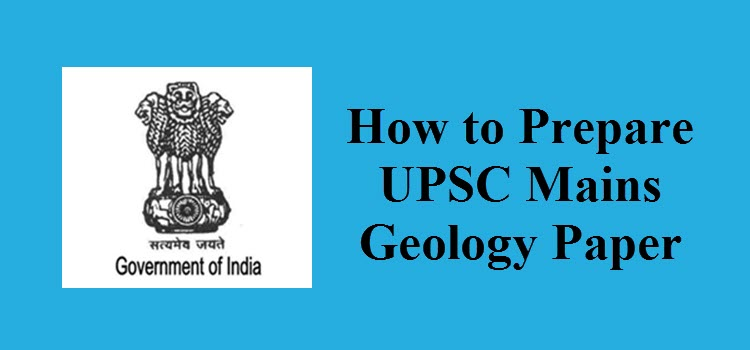 How to Prepare UPSC Mains Geology Paper 2019