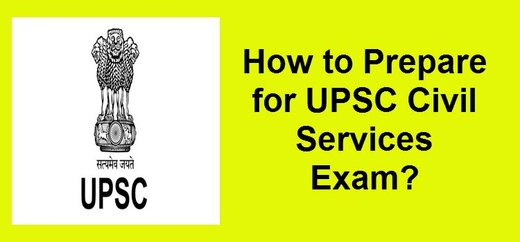 How to Prepare for UPSC Civil Services Exam?