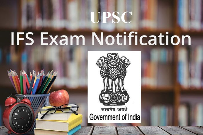 UPSC IFS Exam Notification 2019 Exam Date, Eligibility Criteria