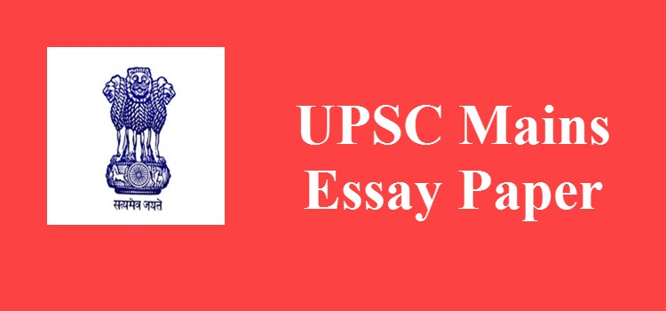 upsc mains essay paper   detailed analysis  superprofs