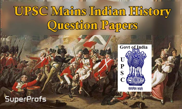 UPSC Mains Indian History Question Papers