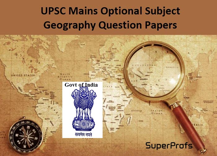 UPSC Mains Optional Subject Geography Question Papers