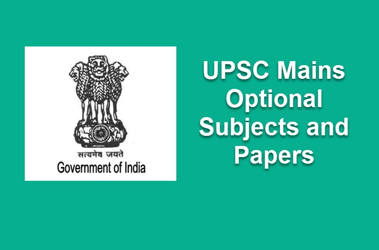 LIST OF UPSC MAINS Optional Subjects & Papers