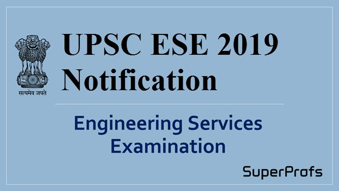 UPSC ESE Notification 2019 – Engineering Services Examination