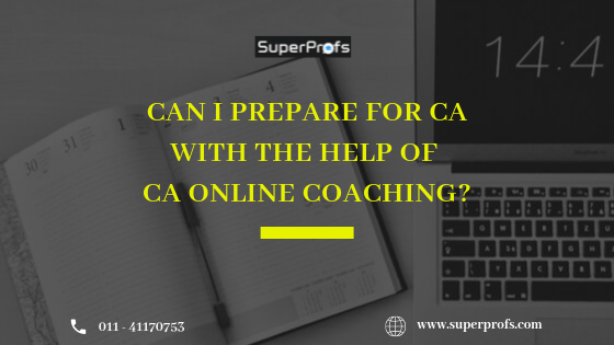 How to prepare for CA with the help of CA online coaching?
