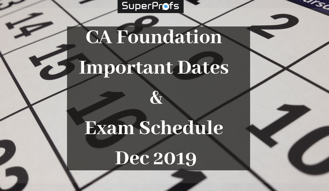 CA Foundation Important Dates and Exam Schedule Nov 2019