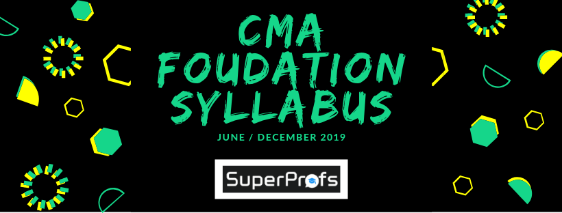CMA Foundation Syllabus for Dec 2019 – Subjects & Changes