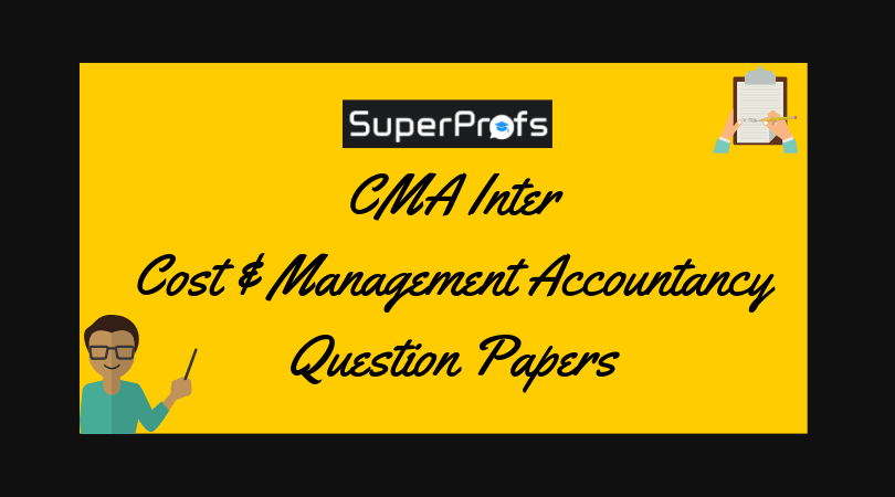 cma inter cost ad management accounting previous year ques paper