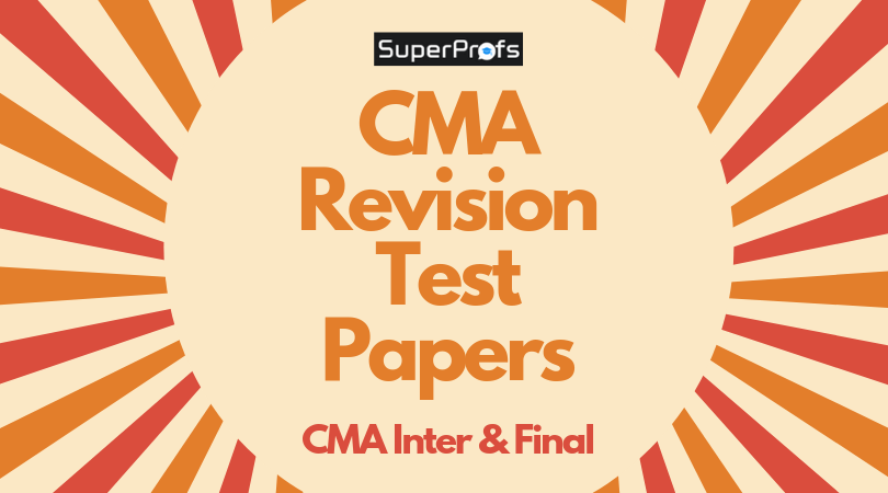 Download CMA Inter & Final Revision Test Papers (RTP's)