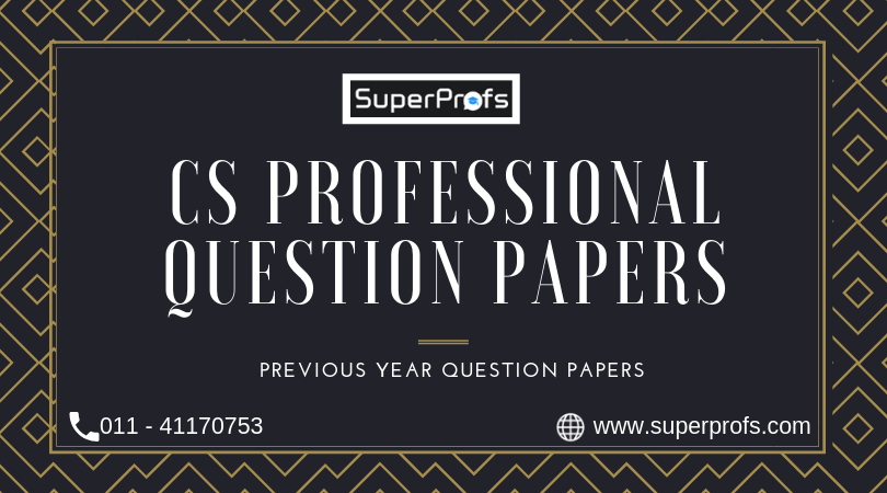 CS Professional Previous Year Question Papers