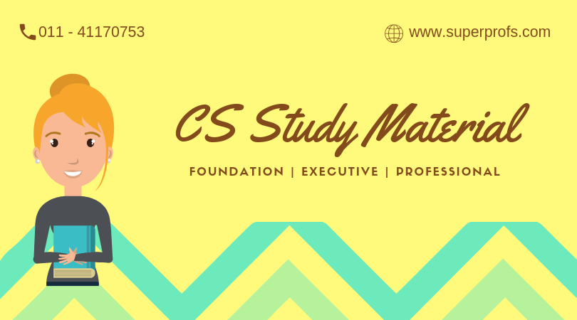 [Latest] CS Study Material – June 2021 | CS Foundation CS Executive Study Material CS Professional