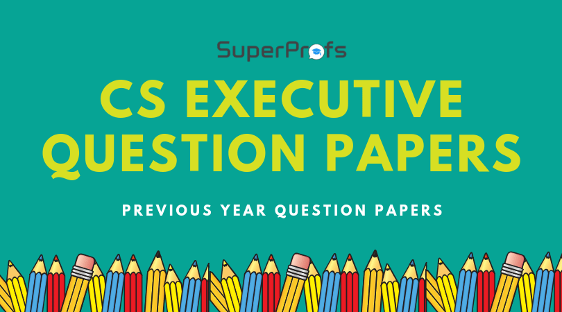 cs executive previous year question papers