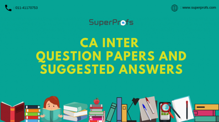 CA Inter Question Papers and Suggested Answers