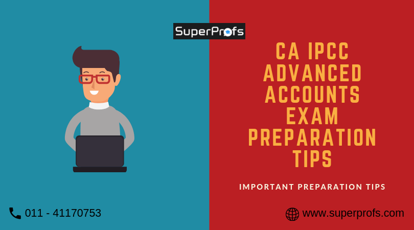 CA IPCC – Advanced Accounts Exam Preparation Tips