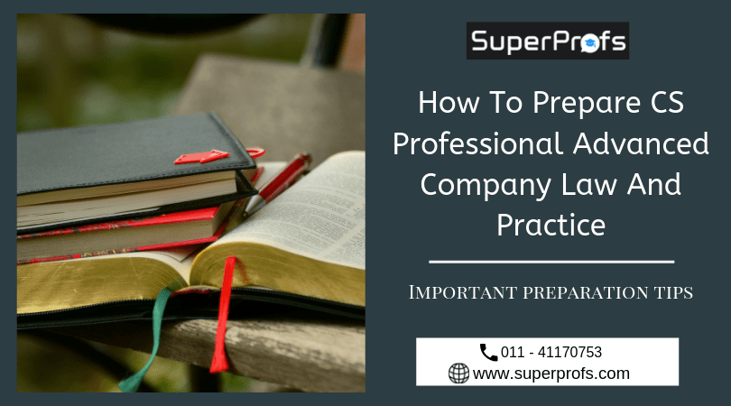 How to Prepare CS Professional Advanced Company Law and Practice